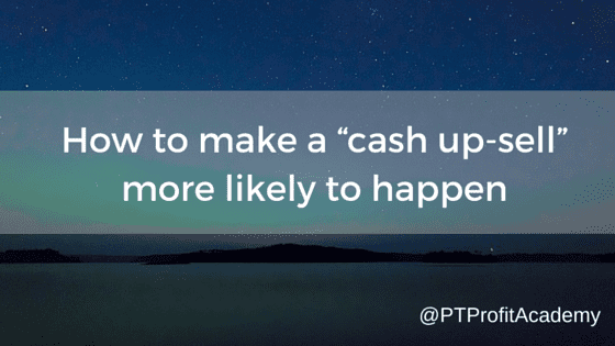 How to make a cash up sell more likely to happen for How to make and sell