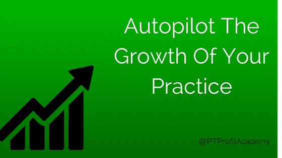 Autopilot The Growth Of Your Practice
