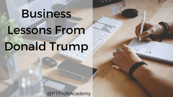 Business lessons from Donald Trump