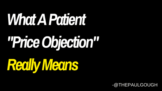 What A Patient -Price Objection- Really Means